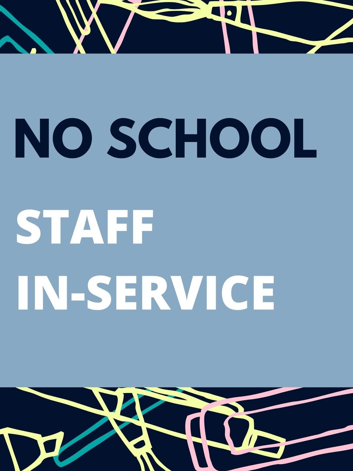 No School/Staff In-Service